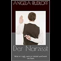 Der Narzisst: Was er sagt, was er meint und was sie hört (German Edition)