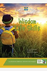 Wisdom Life Skills (Family Nights Tool Chest) Kindle Edition