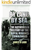 By Sea, By Land: The Authorised History of the Royal Marines (English Edition)