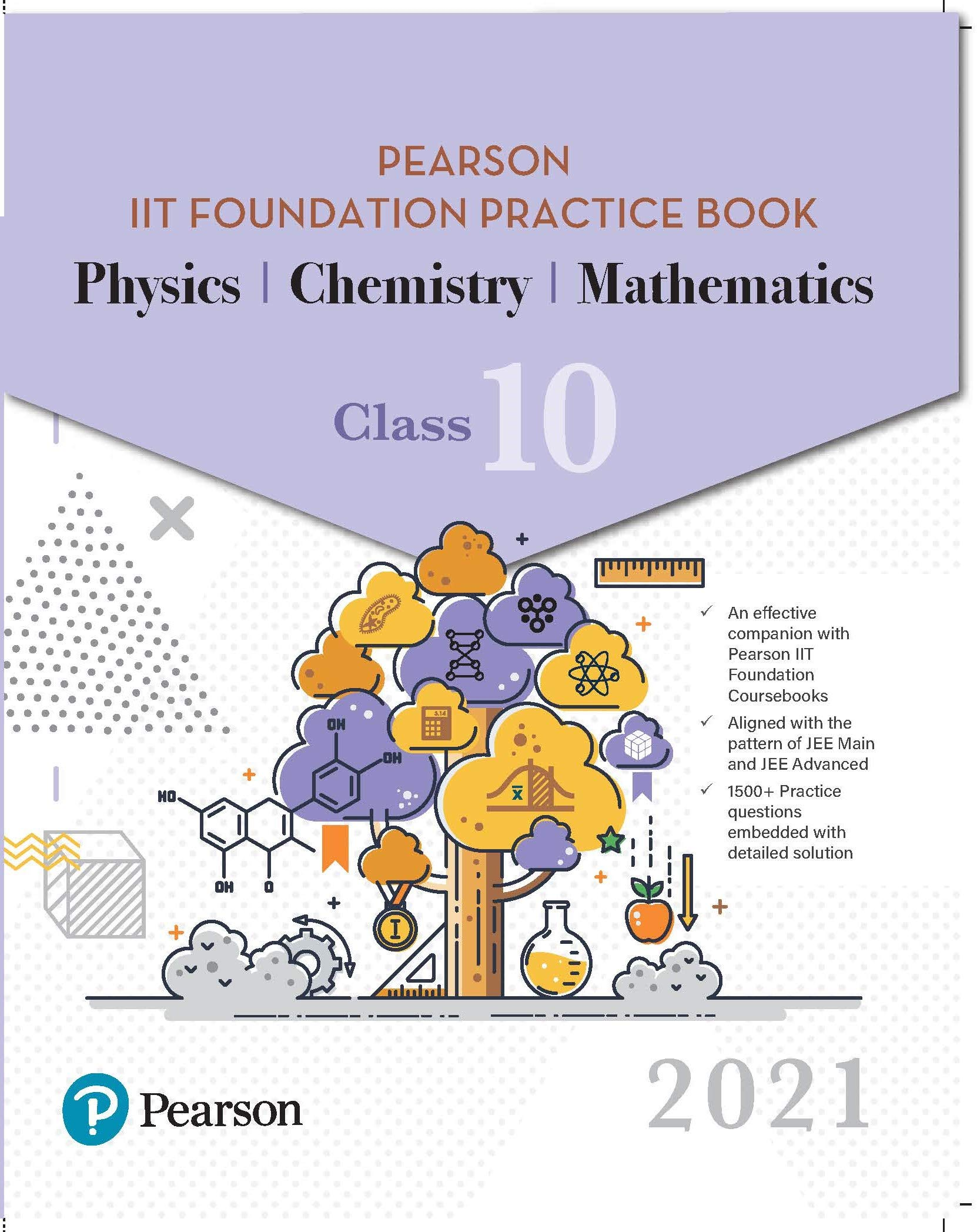 PEARSON IIT FOUNDATION PRACTICE BOOK PHYSICS, CHEMISTRY & MATHEMATICS | Class 10 | 2021 Edition| By Pearson