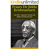 Frases De Jiddu Krishnamurti: Las 60+ mejores frases de Jiddu Krishnamurti