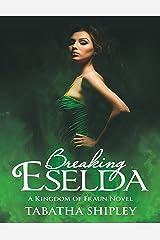 Breaking Eselda: A Kingdom of Fraun Novel Kindle Edition