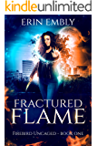 Fractured Flame (Firebird Uncaged Book 1)