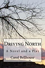 Driving North: A Novel and a Play Kindle Edition