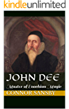 John Dee: Master of Enochian Magic