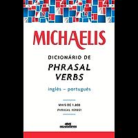 Michaelis Dicionário de Phrasal Verbs Inglês-Português – Mais de 1.800 phrasal verbs!