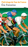 Petit éloge du Tour de France (Folio 2€)