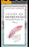 Saindo da Depressão uma palavra por vez: Guia de Escrita Terapêutica