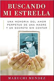 Buscando Mi Estrella: Una memoria del amor perpetuo de una madre y un secreto sin