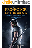 Protector of the Grove (The Bowl of Souls Series Book 7)