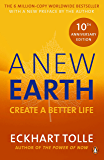 A New Earth: The LIFE-CHANGING follow up to The Power of Now. 'An otherworldly genius' Chris Evans' BBC Radio 2 Breakfast Show