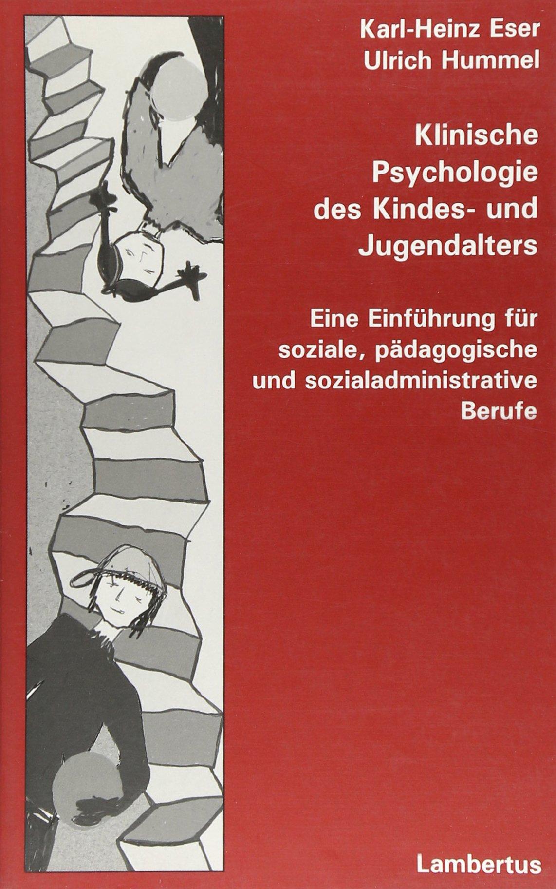 Klinische Psychologie des Kindes- und Jugendalters. Eine Einführung für soziale, pädagogische und sozialadministrative Berufe