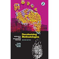 Decolonizing Methodologies: Research and Indigenous Peoples