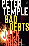 Bad Debts: Jack Irish, Book One (Jack Irish Thrillers)