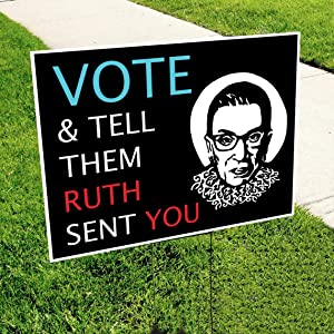 Novelstuffs Vote & Tell Them Ruth Sent You Yard Sign Ruth Bader Ginsburg RBG 2020 Election Lawn Sign Single Sided with H-Frame Stake