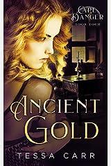 Ancient Gold: A Dark Romantic Suspense (Cape Danger Book 4) Kindle Edition