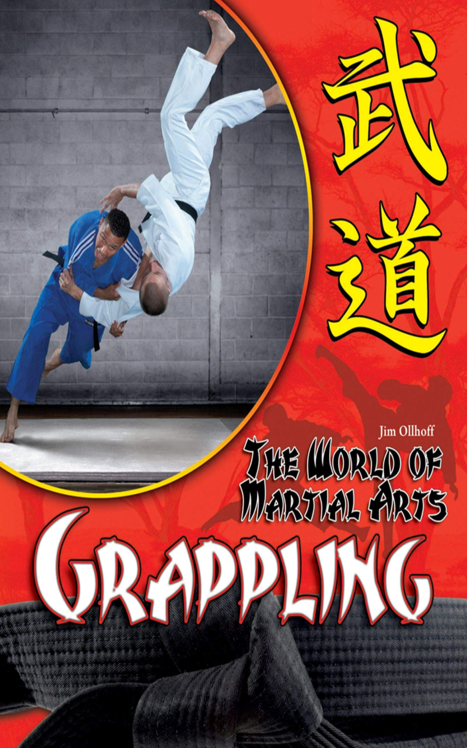 Grappling (The World of Martial Arts) (English Edition)