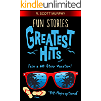 Fun Stories Greatest Hits: The short story humor book packed with 40 real-life comedy adventures.