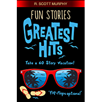 Fun Stories Greatest Hits: The short story humor book packed with 40 real-life comedy adventures. (English Edition)
