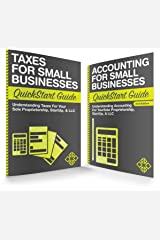 Taxes & Accounting for Small Businesses QuickStart Guides: The Simplified Beginner's Guides to Taxes & Accounting for Small Businesses Kindle Edition