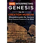 (Mis)interpreting Genesis: How the Creation Museum Misunderstands the Ancient Near Eastern Context of the Bible (English Edit