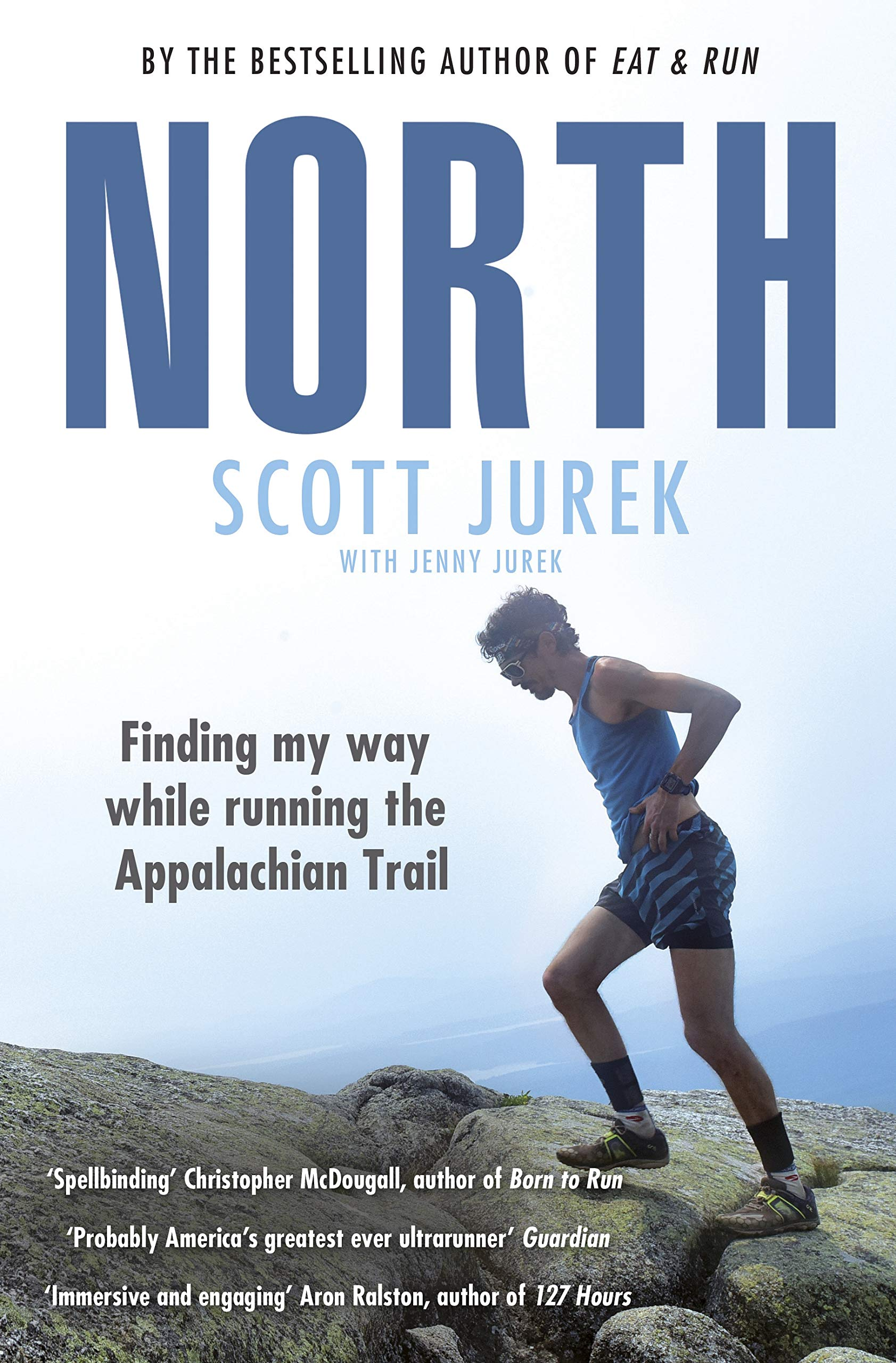 North: Finding My Way While Running the Appalachian Trail: Amazon.es: Scott Jurek, Jenny Jurek: Libros en idiomas extranjeros