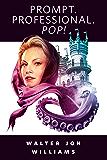 Prompt. Professional. Pop!: A Tor.Com Original