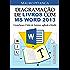 Diagramação de Livros com MS Word 2013: CreateSpace, Clube de Autores, agBook e Kindle