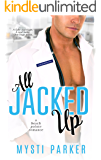 All Jacked Up (Romantic Comedy): A Beach Pointe Romance