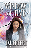 WINDOW OF TIME: Book 1 in the Window of Time Trilogy