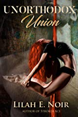 Unorthodox Union: A Love Story of Domination and Submission (The Unorthodox Trilogy Book 3) Kindle Edition