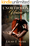 Unorthodox Union: A Love Story of Domination and Submission (The Unorthodox Trilogy Book 3)