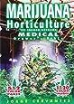 Marijuana Horticulture: The Indoor/outdoor Medical Grower's Bible