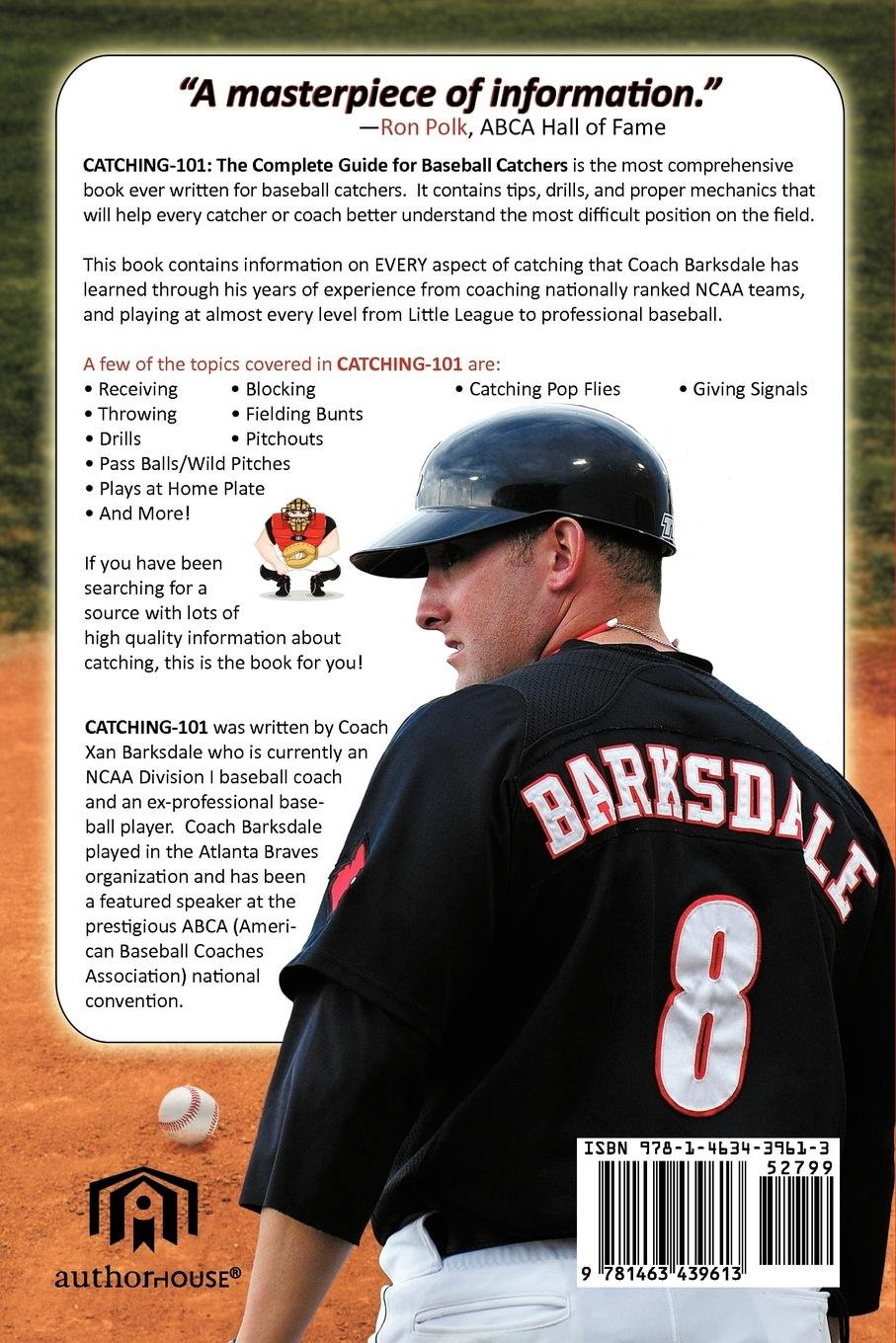 Catching-101: The Complete Guide For Baseball Catchers: Xan Barksdale:  9781463439613: Amazon.com: Books