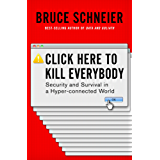 Click Here to Kill Everybody: Security and Survival in a Hyper-connected World (English Edition)