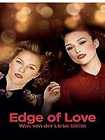 Edge of Love - Was von der Liebe bleibt [dt./OV]