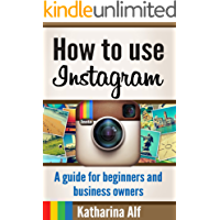 How to use Instagram: A guide for beginners and business owners