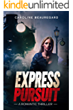 Express Pursuit, a romantic thriller