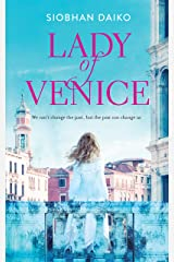 LADY of VENICE: A beautiful heart-wrenching novel of love lost and secrets untold... Kindle Edition