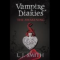 The Vampire Diaries: The Awakening: Book 1 (The