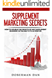 Supplement Marketing Secrets: How To Double The Profits Of Any Supplement Business In The Next 6 To 12 Months (English Edition)