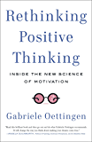 Rethinking Positive Thinking: Inside the New Science of Motivation (English Edition)