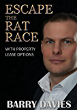 Escape the Rat Race: With Property Lease Options