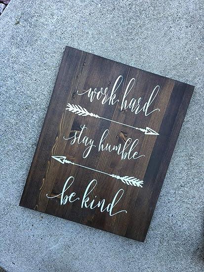 Amazon Com Work Hard Stay Humble Be Kind Wood Sign Inspirational