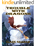 Trouble With Dragons (Wizard Series Book 2)