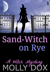 Sand-Witch on Rye: A Witch Mystery (The Soup and Sand-Witch Cozy Mystery Series Book 1)