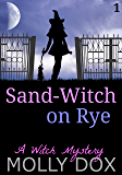 Sand-Witch on Rye: A Witch Mystery (The Soup and Sand-Witch Cozy Mystery Series Book 1) (English Edition)