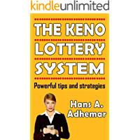 The Keno Lottery System: Powerful tips and strategies