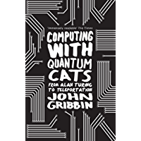 Computing with Quantum Cats: From Colossus to Qubits (English Edition)