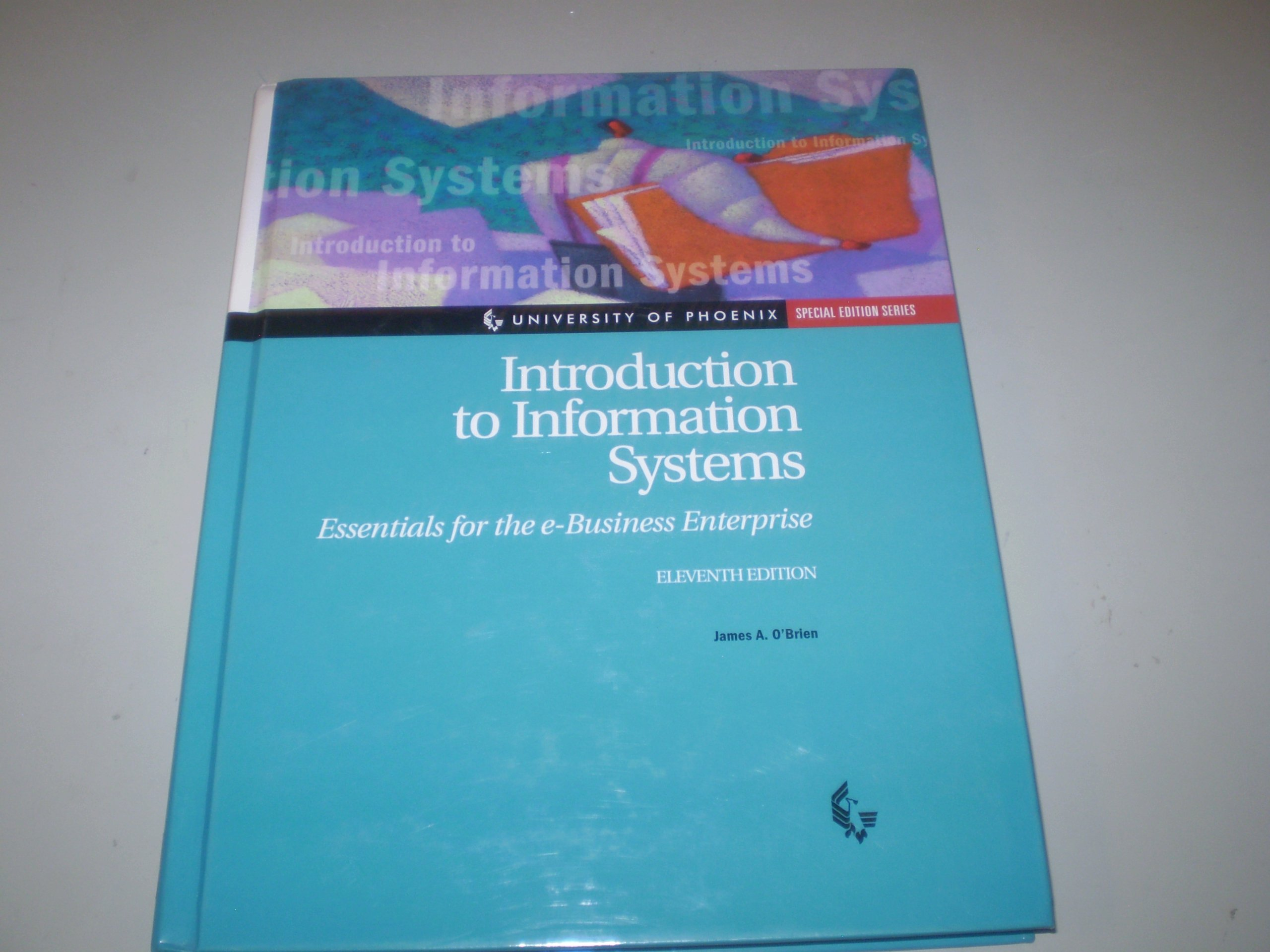 Introduction to Information Systems: Essentials for the e-business Enterprise (University of Phoenix, Special Edition Series) pdf epub
